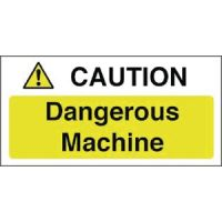 Caution Dangerous Machine Sign - 100x200mm